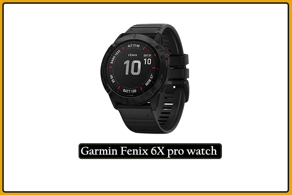 Garmin Fenix 6X pro watch