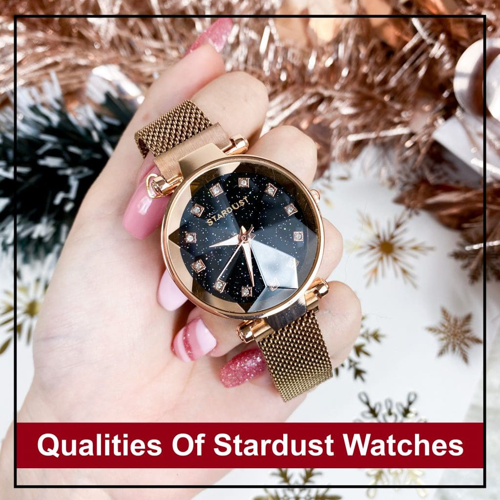 qualities of Stardust Watches