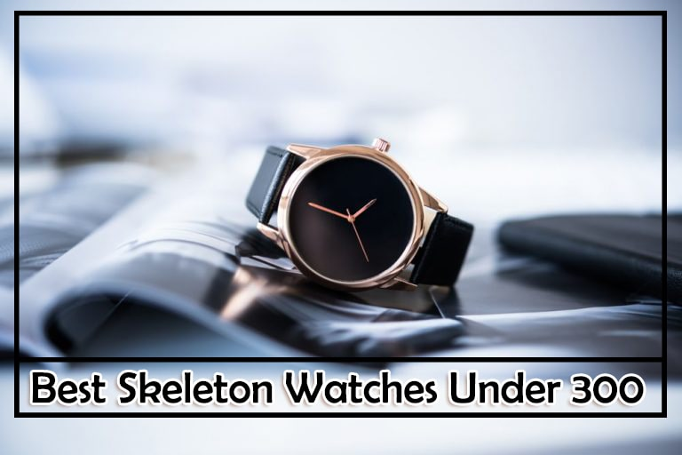 Best Skeleton Watches Under 300