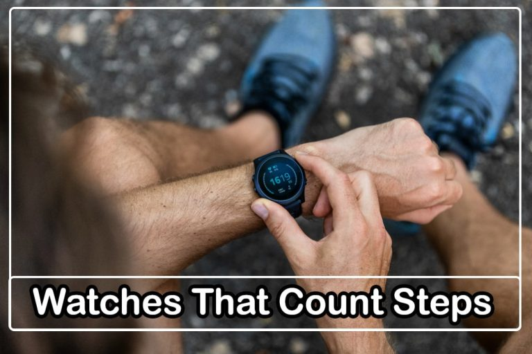 Watches That Count Steps