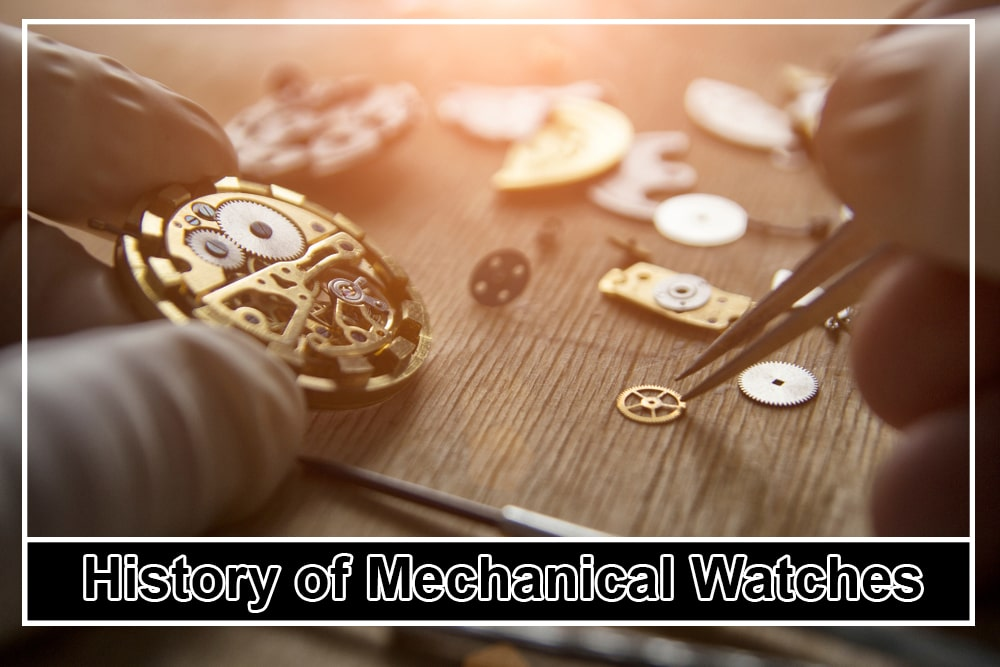 History of Mechanical Watches