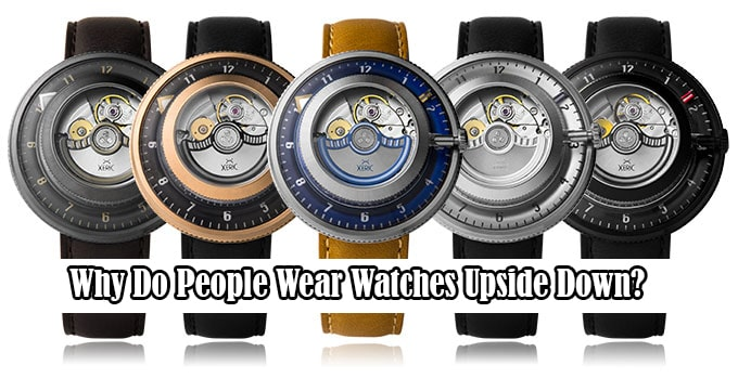 Why Do People Wear Watches Upside Down